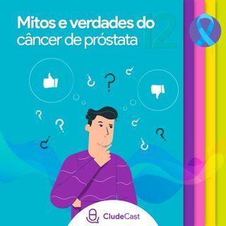 #12 - Mitos e Verdades sobre o Câncer de Próstata