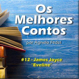 Os Melhores Contos 12 - Eveline - James Joyce