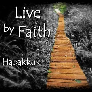 Habakkuk: I will trust Him