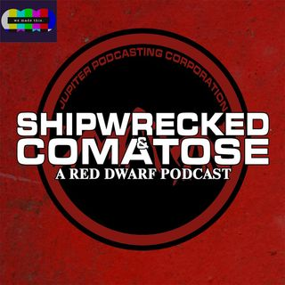 Shipwrecked & Comatose: A Red Dwarf Pod