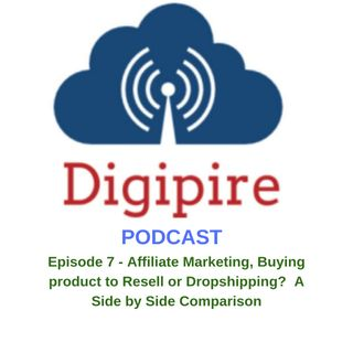 Episode 7 - May 16, 2019 - Affiliate Marketing, Buying Product to Resell or Dropshipping?