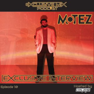 Episode 10: Motez Interview