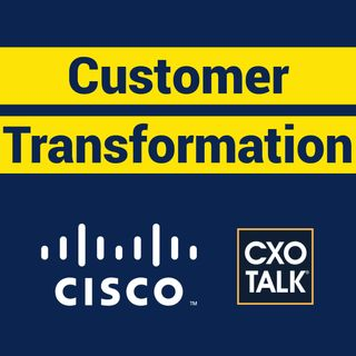 Enterprise Customer Transformation with Guillermo Diaz, Cisco