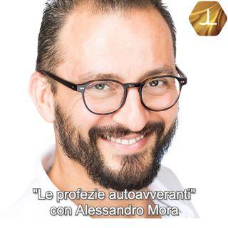 """""""Le profezie autoavveranti"""" con Alessandro Mora - seconda parte   🎧🇮🇹"""