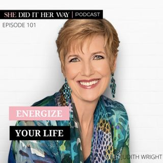 SDH101: Energize Your Life with Judith Wright