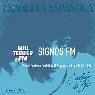 SignosFM Primer Contacto Confeti de Odio presenta Tragedia Española