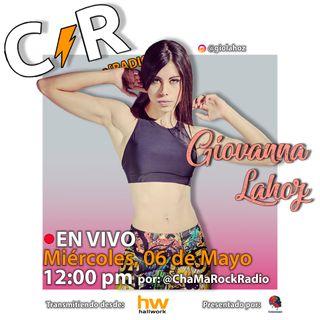 Giovanna Lahoz en Vivo en ChaMaRock Radio Programa #17