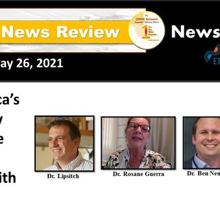 News Too Real 5-26-21: Can America's bubble stay intact while the world grapples with COVID-19?