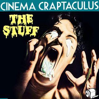 """CINEMA CRAPTACULUS 65: """"The Stuff"""""""