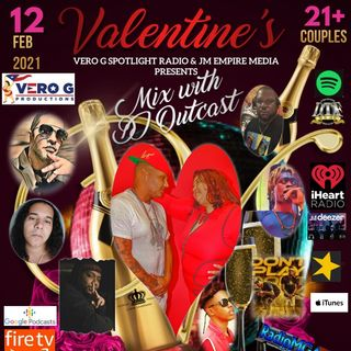 DJ Outcast Valentine's Day 2021 Mixtape Vol 1 #TopNotchCrew