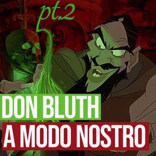 Puntata 27 - DON BLUTH A MODO NOSTRO PT.2