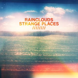 "Rainclouds - Strange Places - 10 Someday I'll Finally Get ""There"""