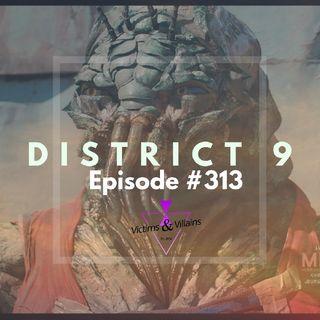 #313 I District 9 (2009)