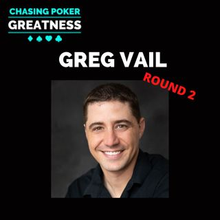 #126 Greg Vail Round 2: Why Being Wrong in Poker is So Right