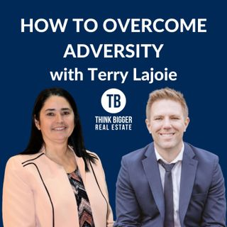 How to Overcome Adversity with Terry Lajoie