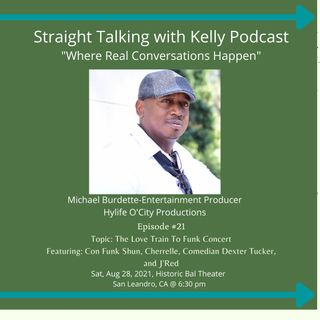 Straight Talking with Kelly-Michael Burdette, Entertainment Producer