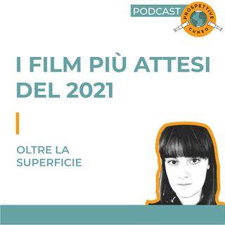 I film più attesi del 2021 | Dietro lo schermo
