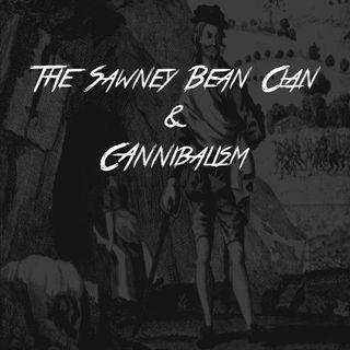 The Sawney Bean Clan & Cannibalism