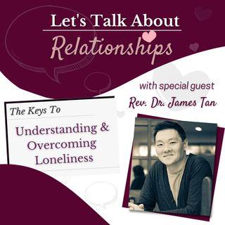 The Keys To Understanding & Overcoming Loneliness