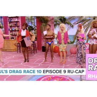 RuPaul's Drag Race Season 10   Episode 9 Ru-Cap