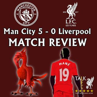 Man City v Liverpool - Match Review