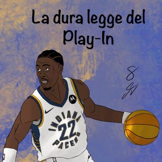 S2EP33: La dura legge del Play-In