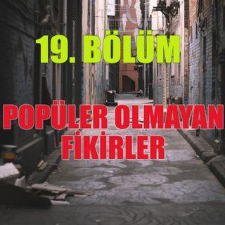 Eski Sevgiliden Arkadaş Olur mu ? Popüler Olmayan Fikirler - Bölüm #19 - Podcast Türkçe