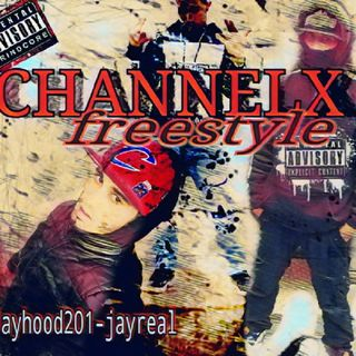 Jayhood201-jayreal CHANNEL X Freestyle.wav@spreaker.com