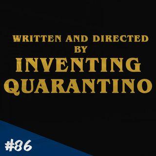 Episodio 86 - Inventing Quarantino