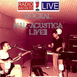 Rockal Mal Acustica  IL RITORNO LIVE!!
