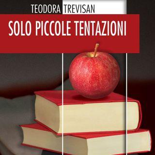 """Teodora Trevisan """"Solo piccole tentazioni"""""""