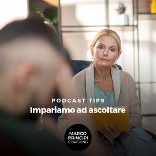 """Podcast Tips """"Impariamo ad ascoltare"""""""