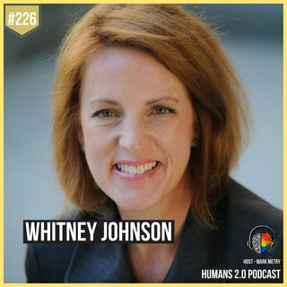 226: Whitney Johnson | Do NOT Ask Permission To Disrupt Yourself