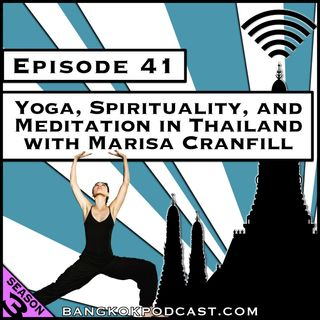 Yoga, Spirituality, and Meditation in Thailand with Marisa Cranfill [Season 3, Episode 41]