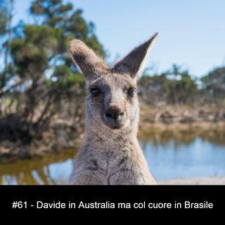 #61 - Davide in Australia ma col cuore in Brasile