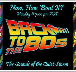 Now, How 'Bout It? : 80's Sounds of the Quiet Storm pt.2