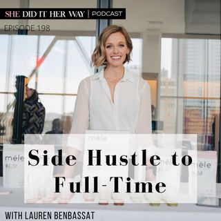 SDH198: Side Hustle to Full-Time with Lauren Benbassat
