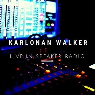 KARLONAN WALKER SHOW LIVE IN SPEAKER RADIO