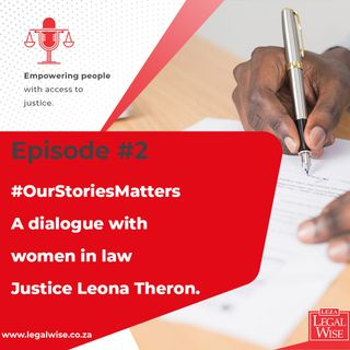 #OurStoriesMatter A dialogue with women in law Justice Leona Theron