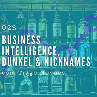 023 - Business Intelligence,  Dunkel & Nicknames