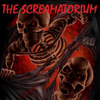 THE SCREAMATORIUM - Episode 9 - 10/28/20