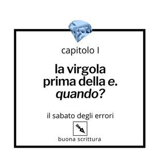 Ep. 49 - La virgola prima della e (cap. I).