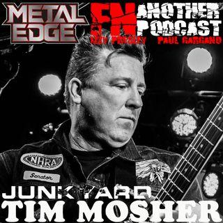 METAL EDGE MAGAZINE PRESENTS TIM MOSHER OF JUNKYARD