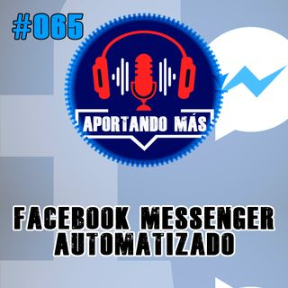 Facebook Messenger Automatizado | #065 - Aportandomas.com