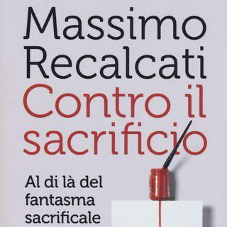 """Massimo Recalcati """"Contro il sacrificio"""""""