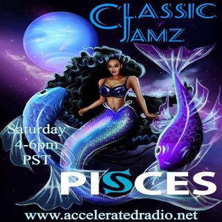 Classic Jamz *Pisces 2021* 3/20/21