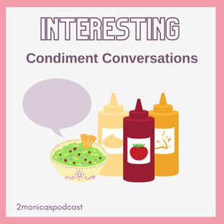 INTERESTING: Condiment Conversations, It's more than Ketchup v Mustard
