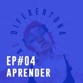 #04: Diferentes APRENDER