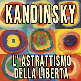 KANDINSKY L'Astrattismo della Libertà