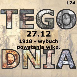 Tego dnia: 27 grudnia (wybuch powstania wielkopolskiego)